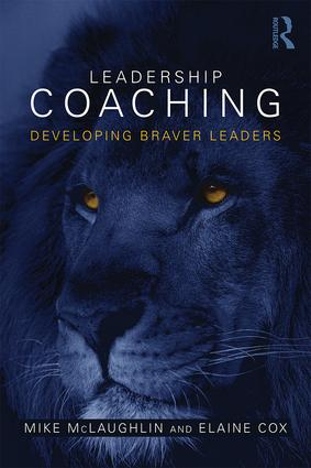 Leadership Coaching: Developing braver leaders, 1st Edition (Paperback) book cover