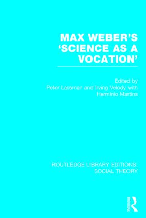 Max Weber's 'Science as a Vocation' (RLE Social Theory)
