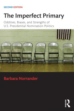 The Imperfect Primary: Oddities, Biases, and Strengths of U.S. Presidential Nomination Politics, 2nd Edition (Paperback) book cover