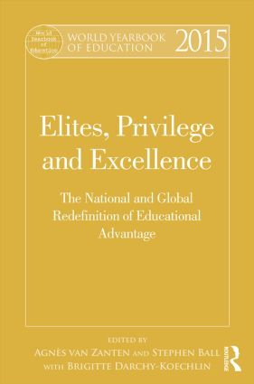 World Yearbook of Education 2015: Elites, Privilege and Excellence: The National and Global Redefinition of Educational Advantage book cover