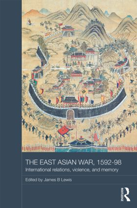 The East Asian War, 1592-1598: International Relations, Violence and Memory (Hardback) book cover