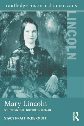 Mary Lincoln: Southern Girl, Northern Woman book cover