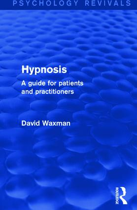 Hypnosis: A Guide for Patients and Practitioners, 1st Edition (Paperback) book cover