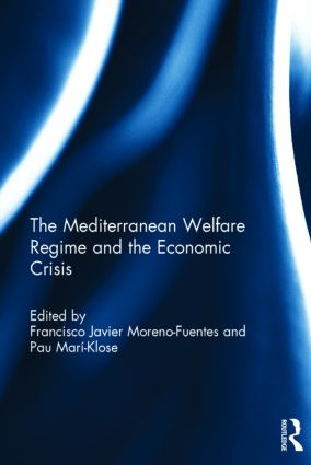 The Mediterranean Welfare Regime and the Economic Crisis: 1st Edition (Hardback) book cover