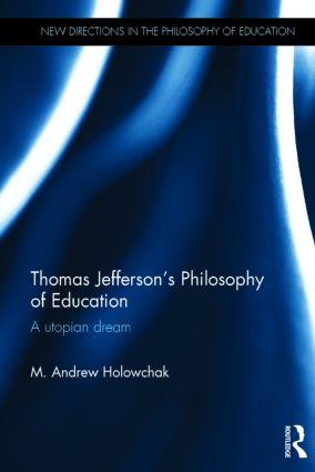 Thomas Jefferson's Philosophy of Education: A utopian dream book cover