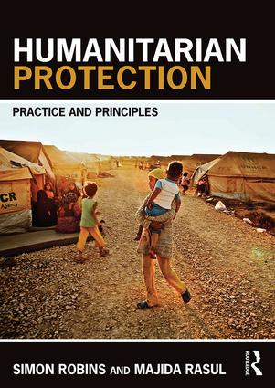 Humanitarian Protection: Principles, Law and Practice book cover