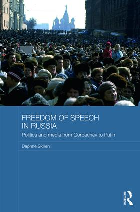 Freedom of Speech in Russia: Politics and Media from Gorbachev to Putin book cover