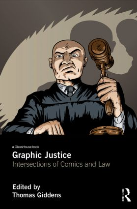 Graphic Justice: Intersections of Comics and Law (Hardback) book cover