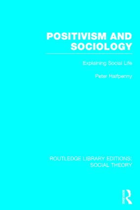 Positivism and Sociology (RLE Social Theory)