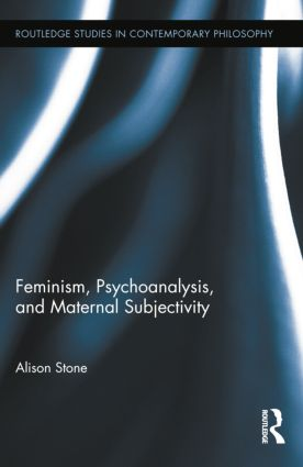Feminism, Psychoanalysis, and Maternal Subjectivity book cover