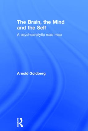 The brain, the mind and the self: three conundrums in psychiatry and psychoanalysis