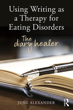 Using Writing as a Therapy for Eating Disorders: The diary healer (Paperback) book cover