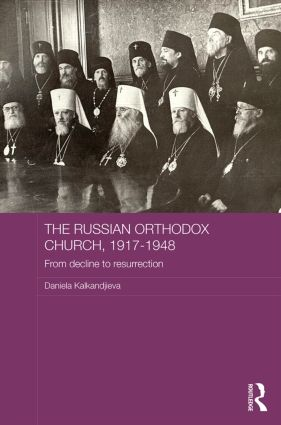 The Russian Orthodox Church, 1917-1948: From Decline to Resurrection book cover
