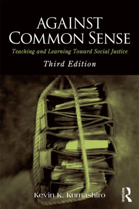 Against Common Sense: Teaching and Learning Toward Social Justice, 3rd Edition (Paperback) book cover