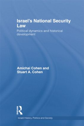 Israel's National Security Law: Political Dynamics and Historical Development book cover