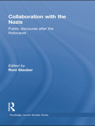 Collaboration with the Nazis: Public Discourse after the Holocaust book cover