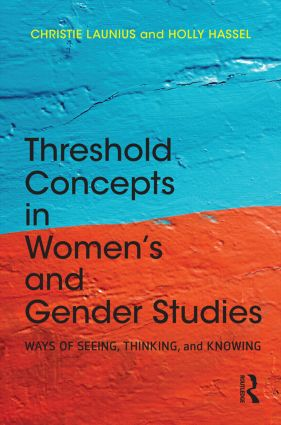 Threshold Concepts in Women's and Gender Studies: Ways of Seeing, Thinking, and Knowing book cover