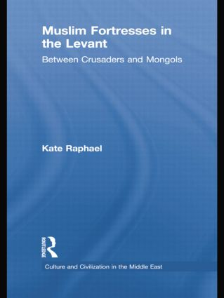 Muslim Fortresses in the Levant: Between Crusaders and Mongols book cover