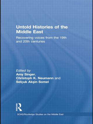 Untold Histories of the Middle East: Recovering Voices from the 19th and 20th Centuries book cover