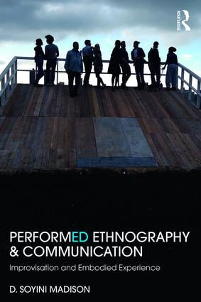 Performed Ethnography and Communication: Improvisation and Embodied Experience, 1st Edition (Paperback) book cover
