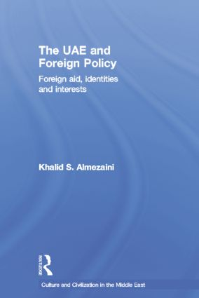 The UAE and Foreign Policy: Foreign Aid, Identities and Interests book cover