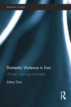 Domestic Violence in Iran: Women, Marriage and Islam book cover