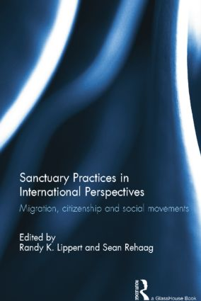 Sanctuary Practices in International Perspectives: Migration, Citizenship and Social Movements book cover
