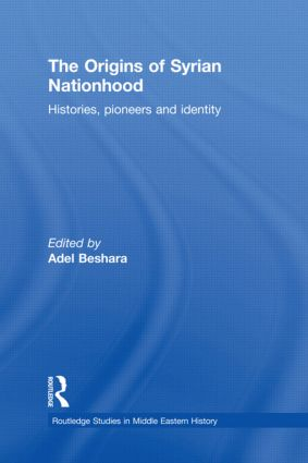 The Origins of Syrian Nationhood: Histories, Pioneers and Identity book cover