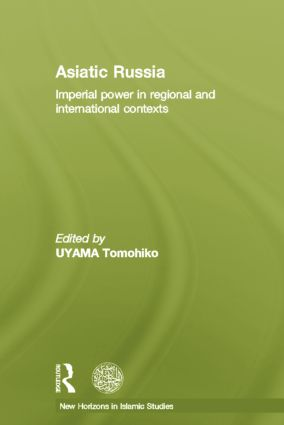 Asiatic Russia: Imperial Power in Regional and International Contexts book cover