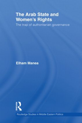 The Arab State and Women's Rights: The Trap of Authoritarian Governance (Hardback) book cover