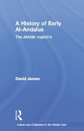 A History of Early Al-Andalus: The Akhbar Majmu'a book cover