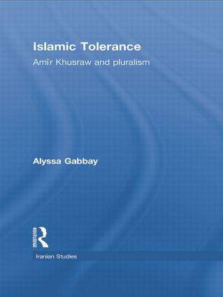 Islamic Tolerance: Amir Khusraw and Pluralism book cover