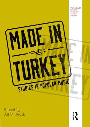 Made In Turkey Studies In Popular Music St Edition Hardback  Made In Turkey Studies In Popular Music