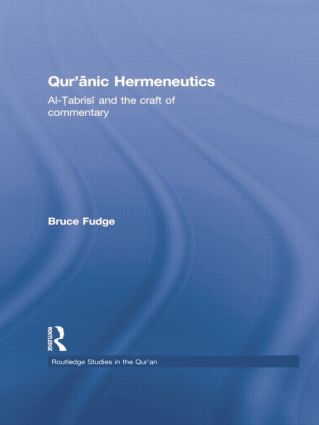 Qur'anic Hermeneutics: Al-Tabrisi and the Craft of Commentary book cover