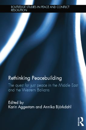 Rethinking Peacebuilding: The Quest for Just Peace in the Middle East and the Western Balkans book cover