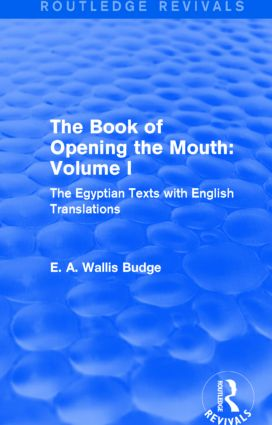 The Book of the Opening of the Mouth: Vol. I (Routledge Revivals): The Egyptian Texts with English Translations book cover