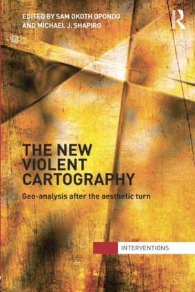 The New Violent Cartography: Geo-Analysis after the Aesthetic Turn, 1st Edition (Paperback) book cover