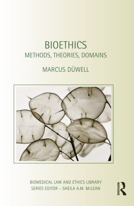 Bioethics: Methods, Theories, Domains book cover