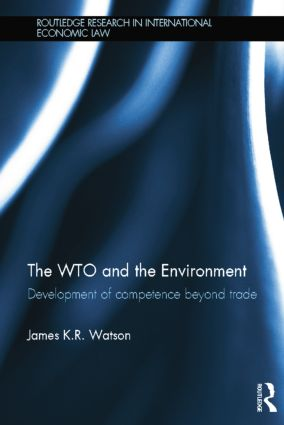 The WTO and the Environment: Development of competence beyond trade book cover