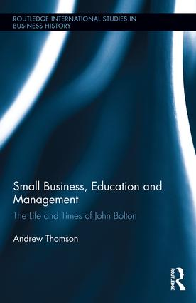 Small Business, Education, and Management: The Life and Times of John Bolton book cover