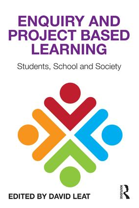 Enquiry and Project Based Learning: Students, School and Society, 1st Edition (Paperback) book cover