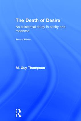 The Death of Desire: An Existential Study in Sanity and Madness, 2nd Edition (Hardback) book cover