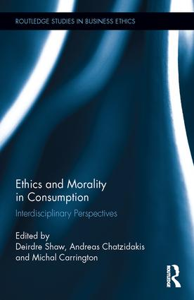 Ethics and Morality in Consumption: Interdisciplinary Perspectives (Hardback) book cover