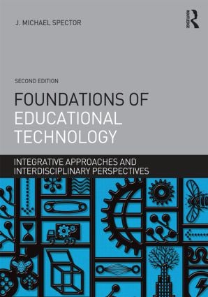 Foundations of Educational Technology: Integrative Approaches and Interdisciplinary Perspectives, 2nd Edition (Paperback) book cover