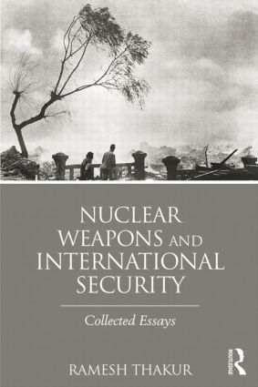 Nuclear Weapons and International Security: Collected Essays, 1st Edition (Paperback) book cover