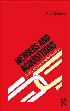 Mergers and Acquisitions: India under Globalisation, 1st Edition (Hardback) book cover