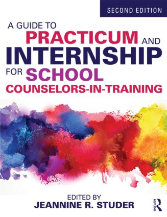 A Guide to Practicum and Internship for School Counselors-in-Training: 2nd Edition (Paperback) book cover