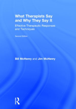 What Therapists Say and Why They Say It: Effective Therapeutic Responses and Techniques, 2nd Edition (Hardback) book cover