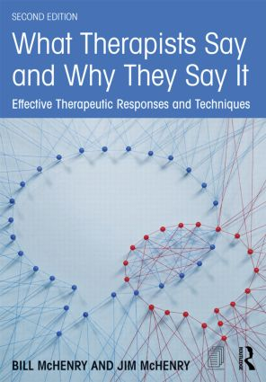What Therapists Say and Why They Say It: Effective Therapeutic Responses and Techniques, 2nd Edition (Paperback) book cover