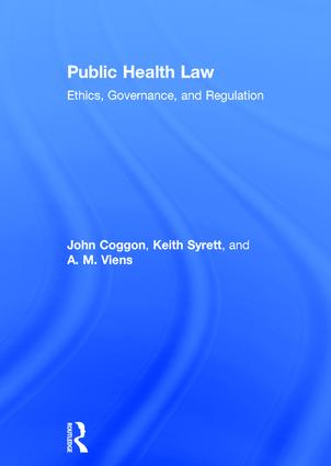 Public Health Law: Ethics, Governance, and Regulation, 1st Edition (Hardback) book cover